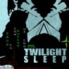 Twilight Sleep: Don't Fire Your Guns