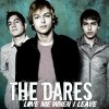 The Dares: Love Me When I Leave