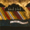 Blind Pilot: Go On, Say It