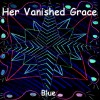 Her Vanished Grace: Blue