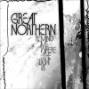 Great Northern: Warning