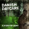 Danish Daycare: A Purpose to My Sins