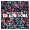 Big Wave Riders: Waiting in the Wings