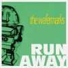 The Watermarks: Run Away