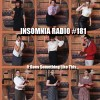 Insomnia Radio #181: It Goes Something Like This…