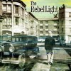 The Rebel Light: My Heroes Are Dead