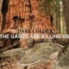 Dark Colour: The Games Are Killing Us