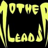 Mother Leads: Bring You Down