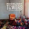 Moonlight Towers: Out Of The Gray