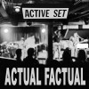 The Active Set: Actual Factual