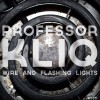 Professor Kliq: Wire & Flashing Lights
