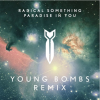 Radical Something: Paradise In You (Young Bombs Remix)