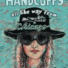 The Handcuffs: All The Way From Memphis