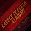 Kid Bloom: Lately It Feels Alright