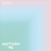 Matthew and Me: Silver