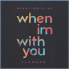 High Tide 15:47: When I'm With You