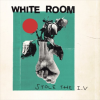 White Room: Stole The I.V.