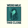 Weird Milk: This Close