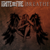 Ignite The Fire: Breathe