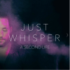 A Second Life: Just Whisper
