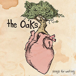 The Oaks - Songs for Waiting