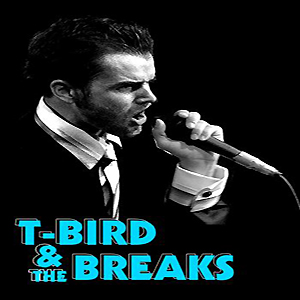 T Bird & The Breaks