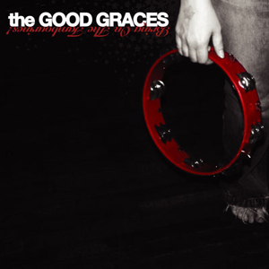 The Good Graces