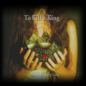 Hungry Lucy: To Kill a King