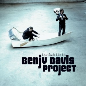 Lost Souls Like Us by Benjy Davis Project