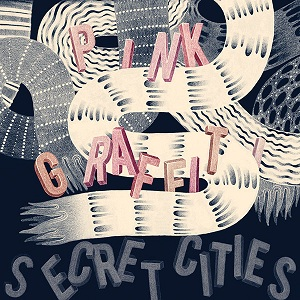 Secret Cities: Pink Graffiti