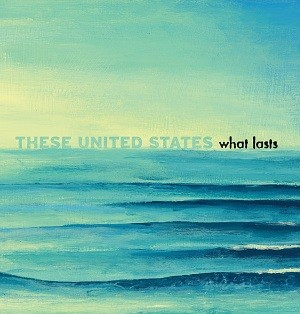 These United States: What Lasts