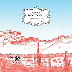 Out of the Afternoon: I won't forget you