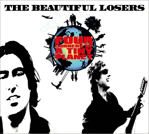 The Beautiful Losers: Four Corners Of a Tiny Planet