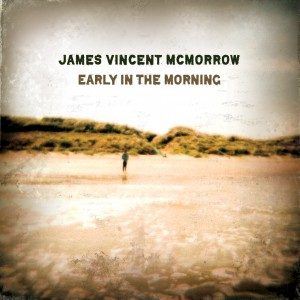James Vincent McMorrow: Early Morning cover