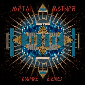 Metal Mother: Bonfire Diaries