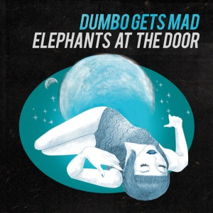 Dumbo Gets Mad: Elephants At the Door
