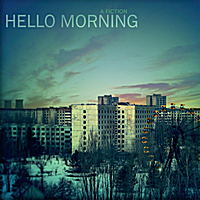 Hello Morning: A Fiction