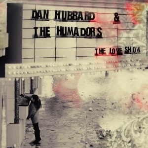Dan Hubbard and The Humadors