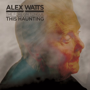 Alex Watts & the Foreign Tongue