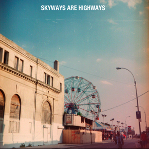 Skyways Are Highways