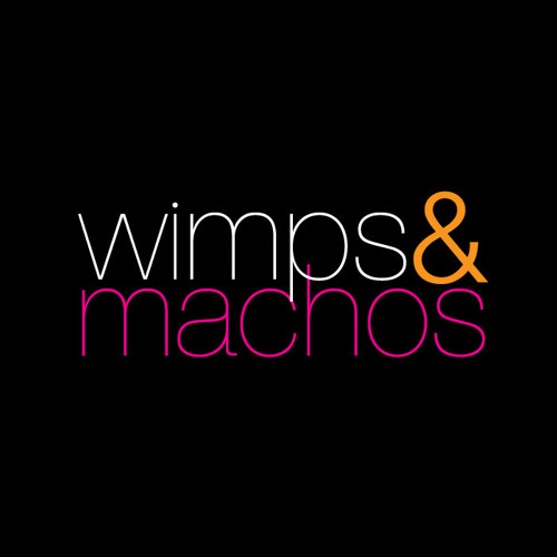 Wimps and Machos